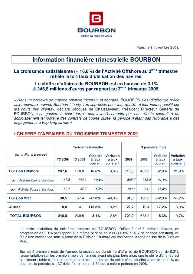 Paris, le 9 novembre 2009, Information financière trimestrielle BOURBON La croissance satisfaisante (+ 16,6%) de l'Activit...
