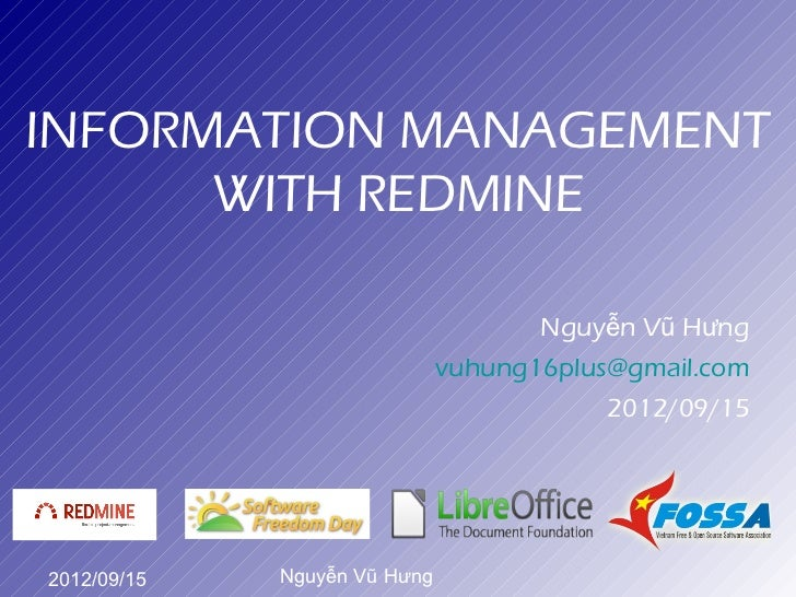 INFORMATION MANAGEMENT      WITH REDMINE                                     Nguyễn Vũ Hưng                              v...