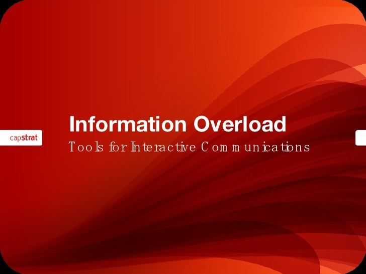 Information Overload Tools for Interactive Communications