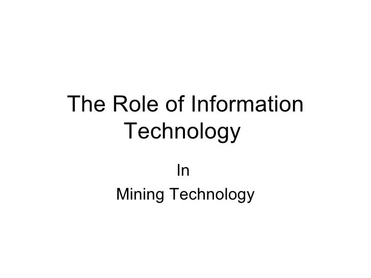The Role of Information Technology  In  Mining Technology