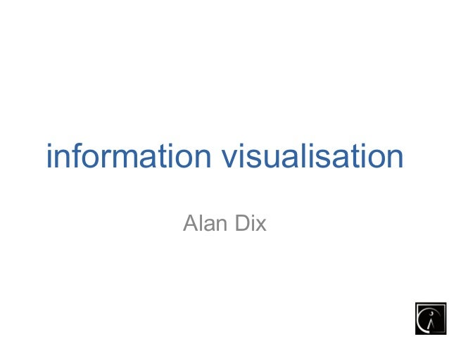 information visualisation         Alan Dix