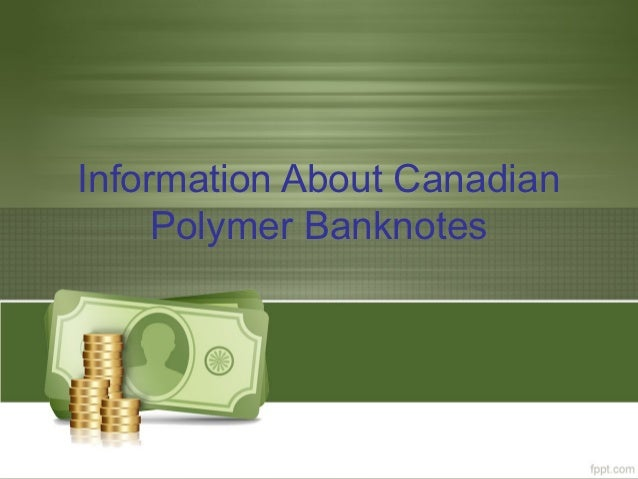 Information About Canadian     Polymer Banknotes