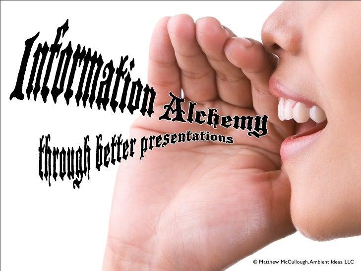Information Alchemy Through Better Presentations v1.1.0