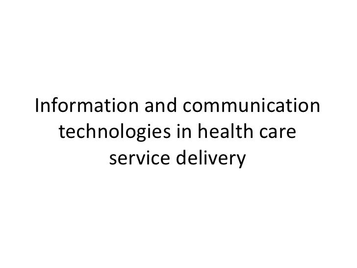 Information and communication technologies in health care service delivery <br />