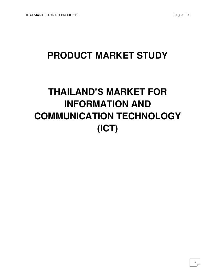 THAI MARKET FOR ICT PRODUCTS      Page |1           PRODUCT MARKET STUDY      THAILAND'S MARKET FOR         INFORMATION AN...