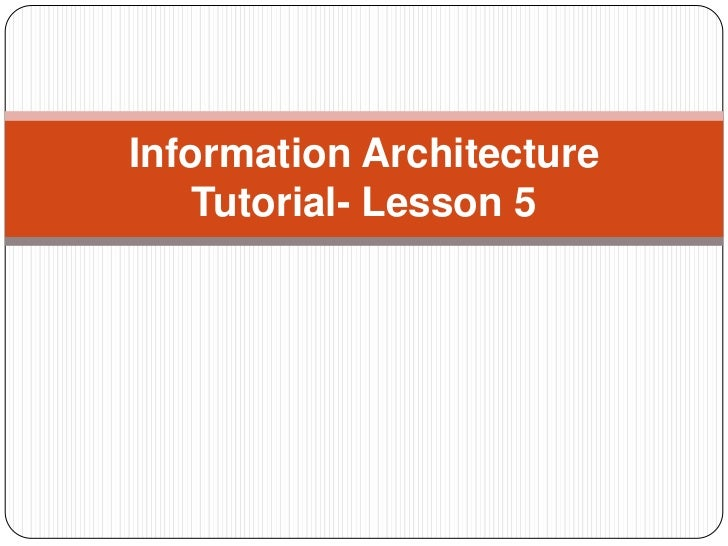 Information Architecture    Tutorial- Lesson 5
