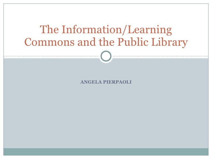 The Information / Learning Commons and the Public Library