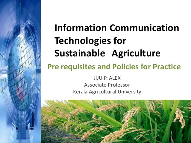 Information Communication  Technologies for  Sustainable AgriculturePre requisites and Policies for Practice              ...