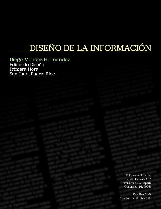 DISEÑO DE LA INFORMACIÓNDiego Méndez HernándezEditor de DiseñoPrimera HoraSan Juan, Puerto Rico                           ...