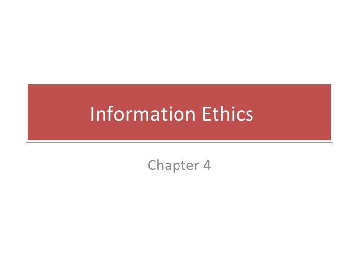 Information Ethics Chapter 4
