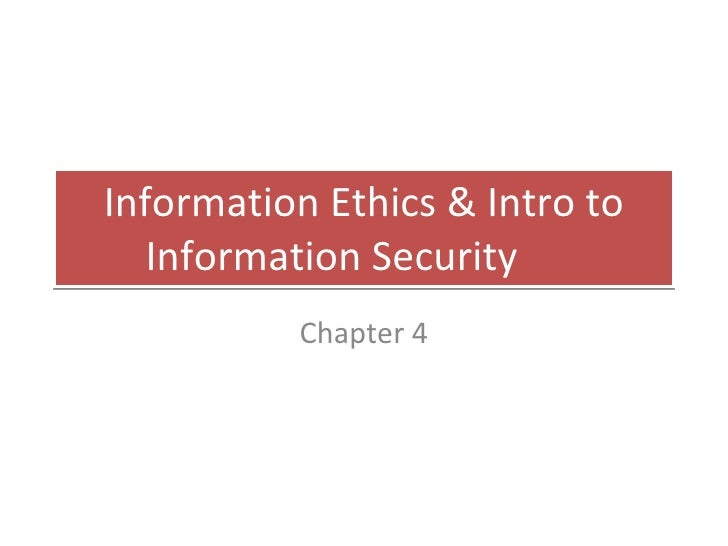 Information Ethics & Intro to Information Security Chapter 4