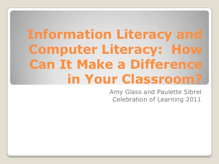 Information literacy and computer literacy col aug 2011 2 0