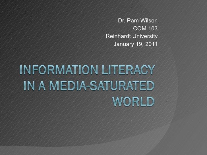 Dr. Pam Wilson COM 103 Reinhardt University January 19, 2011