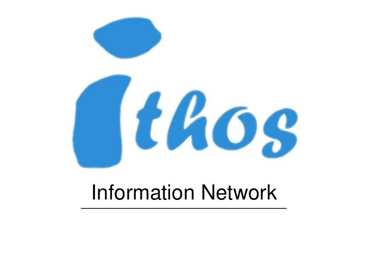 Information network  why ithos