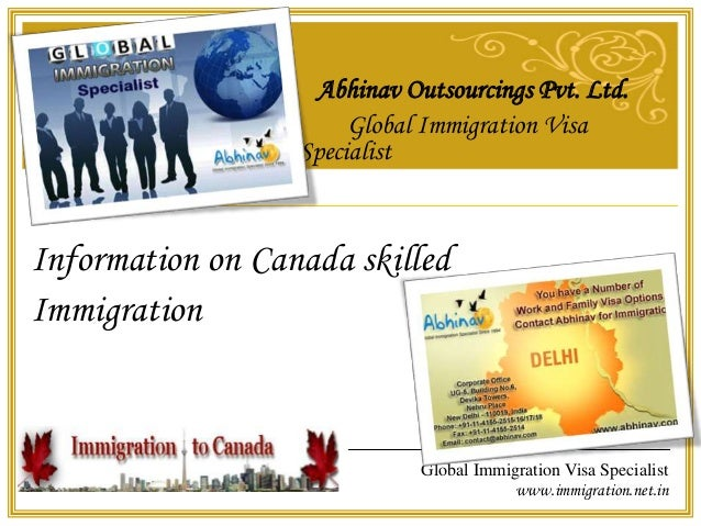 Global Immigration Visa Specialist www.immigration.net.in Abhinav Outsourcings Pvt. Ltd. Global Immigration Visa Specialis...