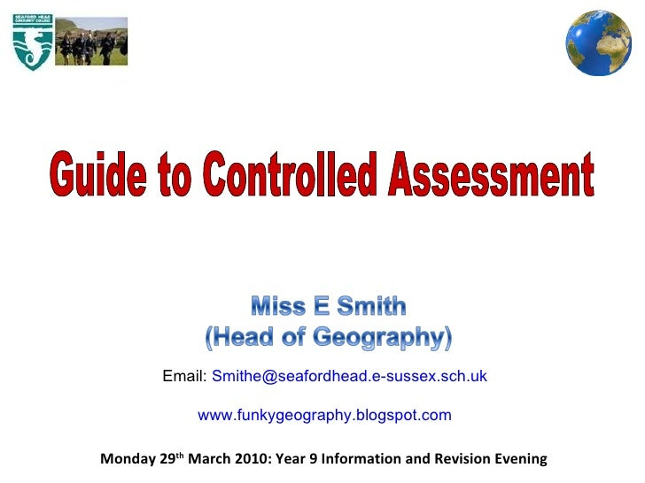 Monday 29 th  March 2010: Year 9 Information and Revision Evening  Guide to Controlled Assessment Email:  [email_address] ...