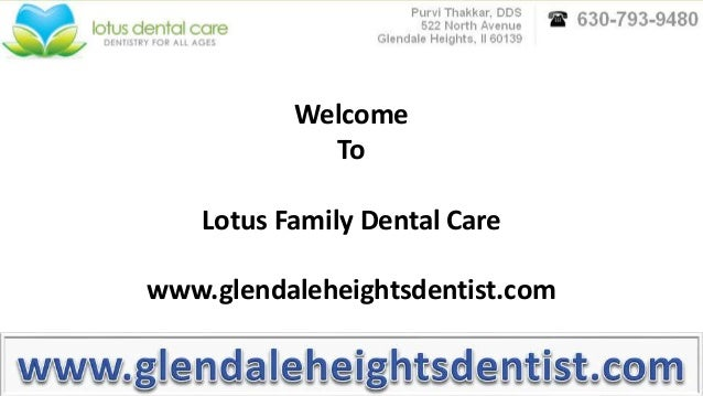 Welcome To Lotus Family Dental Care www.glendaleheightsdentist.com