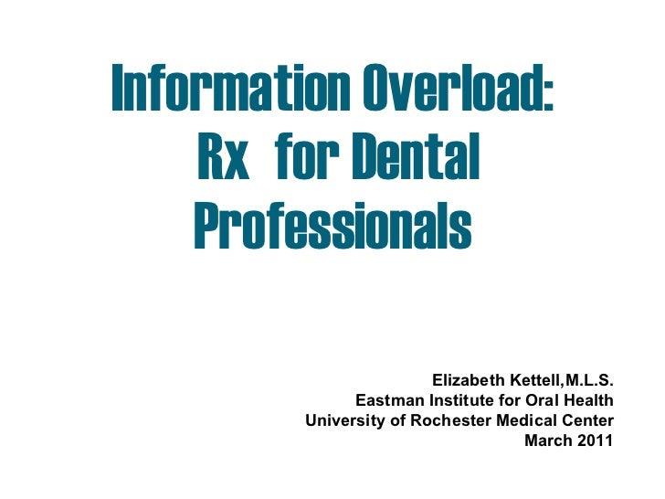 Information overload rx_for_dental_professionals