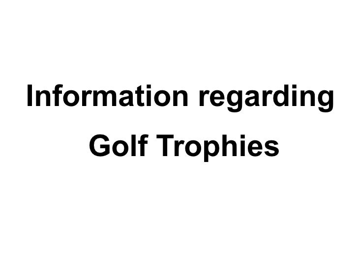 Information regarding golf trophies