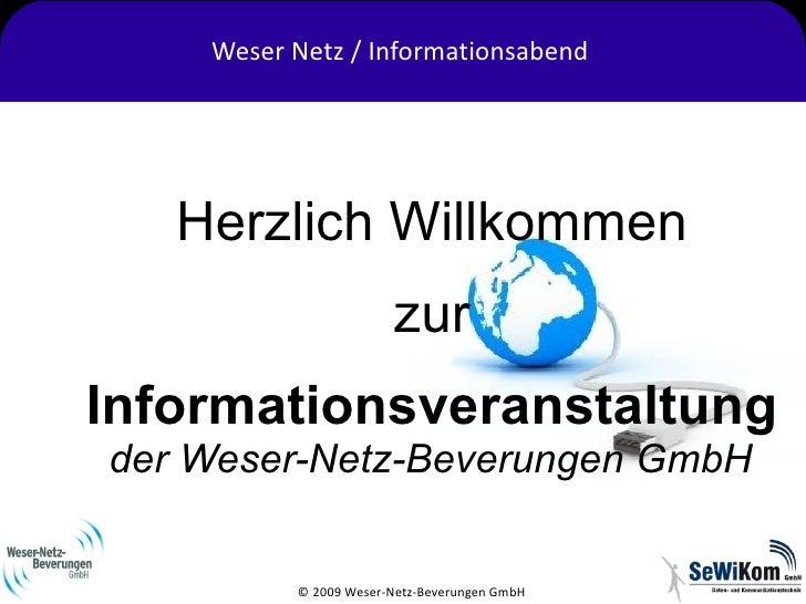 Weser Netz / Informationsabend        Herzlich Willkommen                        zur Informationsveranstaltung der Weser-N...
