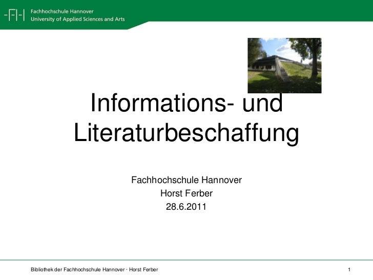 Informations- und Literaturbeschaffung<br />Fachhochschule Hannover<br />Horst Ferber<br />28.6.2011<br />