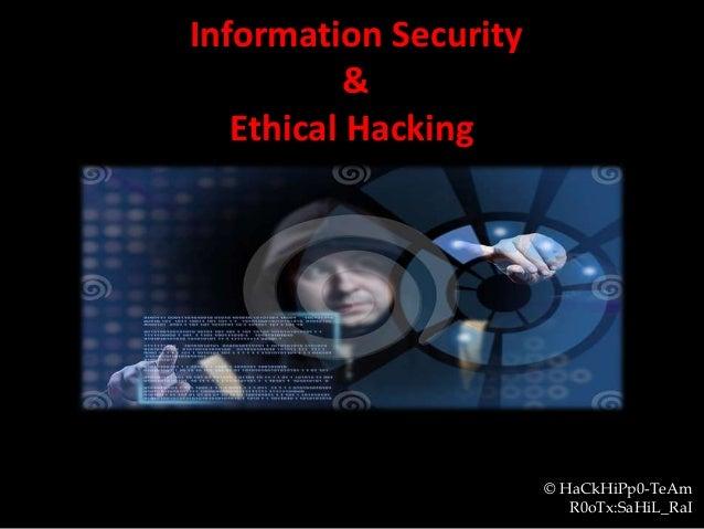 Information Security & Ethical Hacking © HaCkHiPp0-TeAm R0oTx:SaHiL_RaI