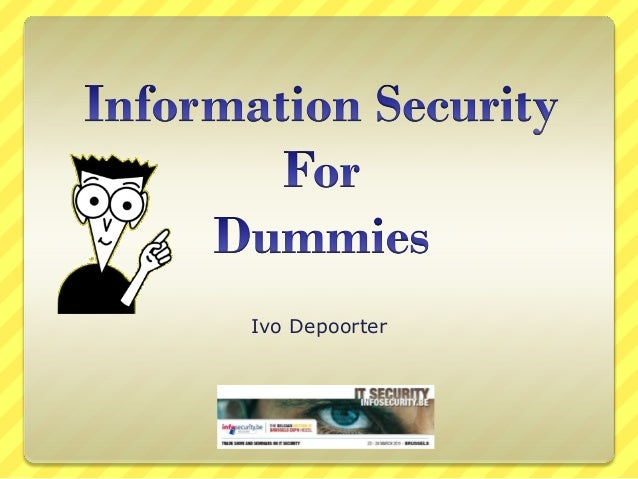 Information security for dummies