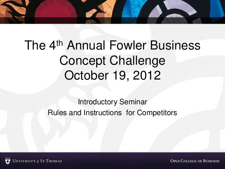 2012 Fowler Business Concept Challenge Information