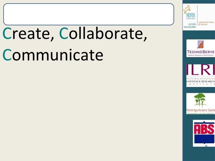 C reate,  C ollaborate,  C ommunicate