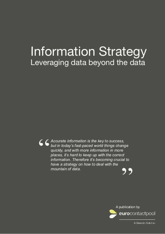 """Information StrategyLeveraging data beyond the data    """"            Accurate information is the key to success,           ..."""