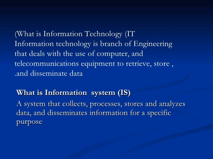 (What is Information Technology (ITInformation technology is branch of Engineeringthat deals with the use of computer, and...