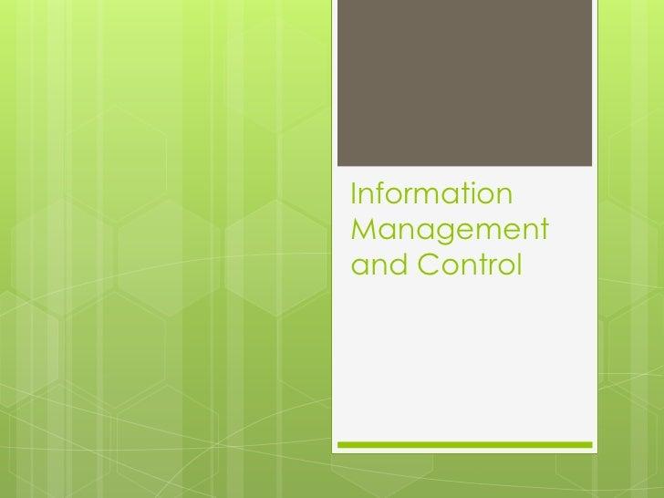 <li>Information Management and Control<br /></li><li>Information Concepts<br />Data vs-> Information<br />Data – raw fa...