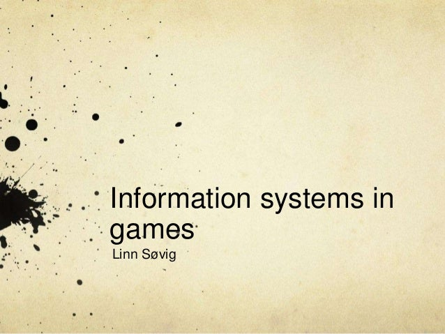 Information systems in games Linn Søvig
