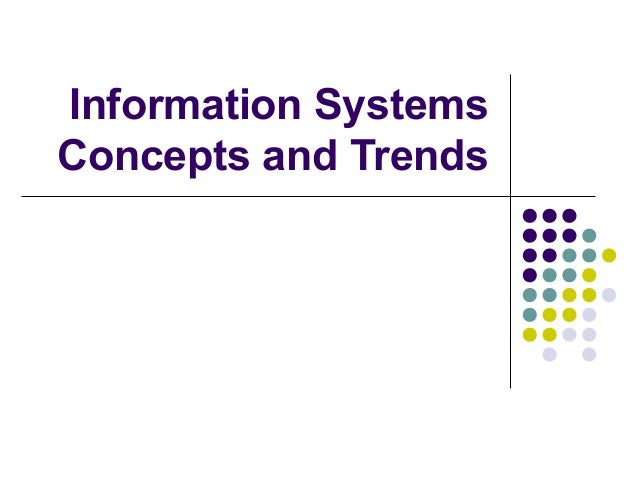 Information Systems Concepts and Trends
