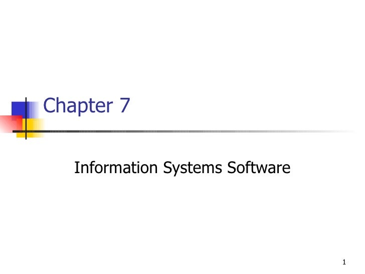 Chapter 7 Information Systems Software