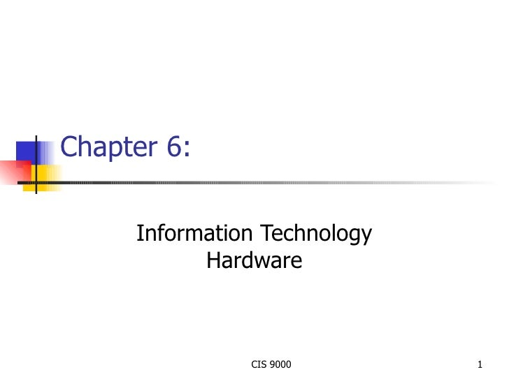 Chapter 6: Information Technology Hardware