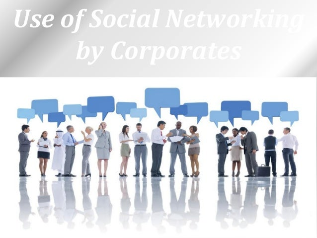 Use of Social Networking by Corporates