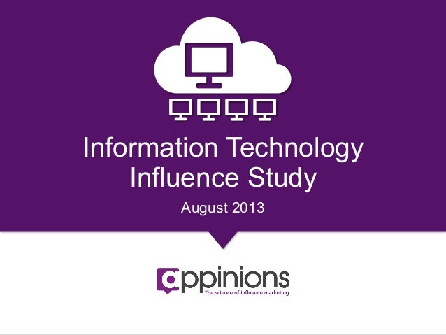 Copyright © 2013 Appinions. All rights reserved. 1 Information Technology Influence Study August 2013