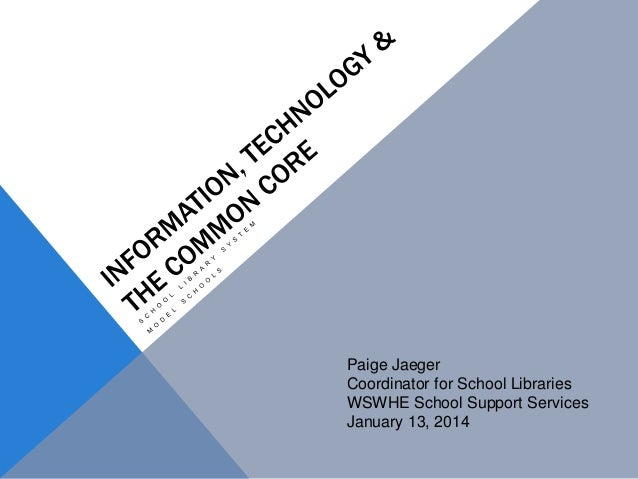 Information, technology & the common core
