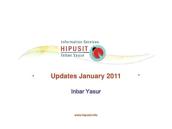 Updates January 2011 Inbar Yasur www.hipusit.info