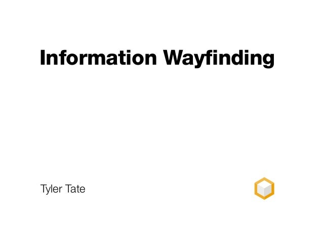 Information WayfindingTyler Tate