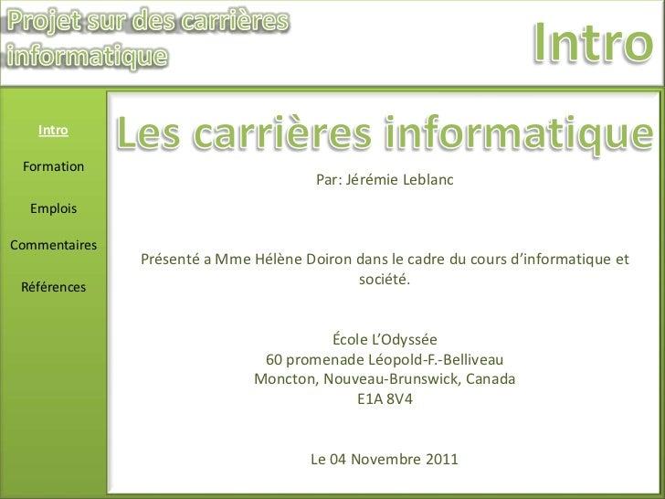 Intro Formation                                       Par: Jérémie Leblanc  EmploisCommentaires               Présenté a M...