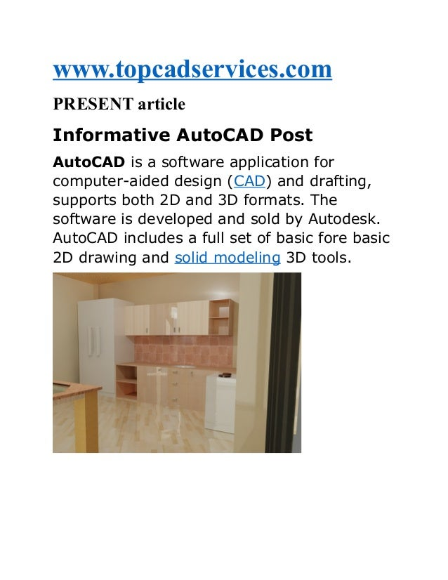 www.topcadservices.com PRESENT article Informative AutoCAD Post AutoCAD is a software application for computer-aided desig...