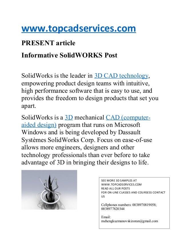 www.topcadservices.com PRESENT article Informative SolidWORKS Post SolidWorks is the leader in 3D CAD technology, empoweri...