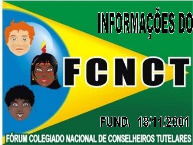 ANO DE 1999  Durante a III Conferência Nacional da Criança e do Adolescente, através dos Conselheiros que estavam present...