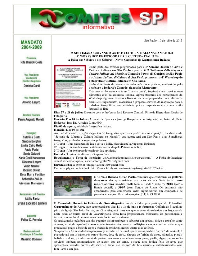 São Paulo, 10 de julho de 2013 5ª SETTIMANA GIOVANE D´ARTE E CULTURA ITALIANA SAN PAOLO 4º WORKSHOP DE FOTOGRAFIA E CULTUR...