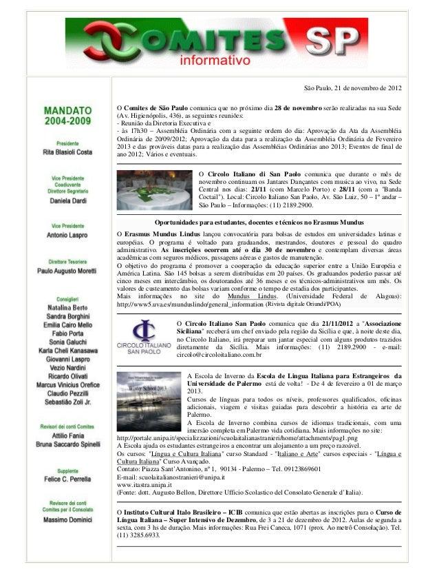 São Paulo, 21 de novembro de 2012O Comites de São Paulo comunica que no próximo dia 28 de novembro serão realizadas na sua...