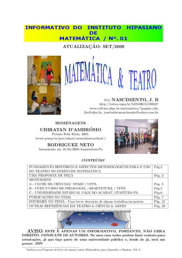 ATUALIZAC¸ ˜AO: SET/2009 Por: NASCIMENTO, J. B http://lattes.cnpq.br/5423496151598527 www.cultura.ufpa.br/matematica/?pagi...