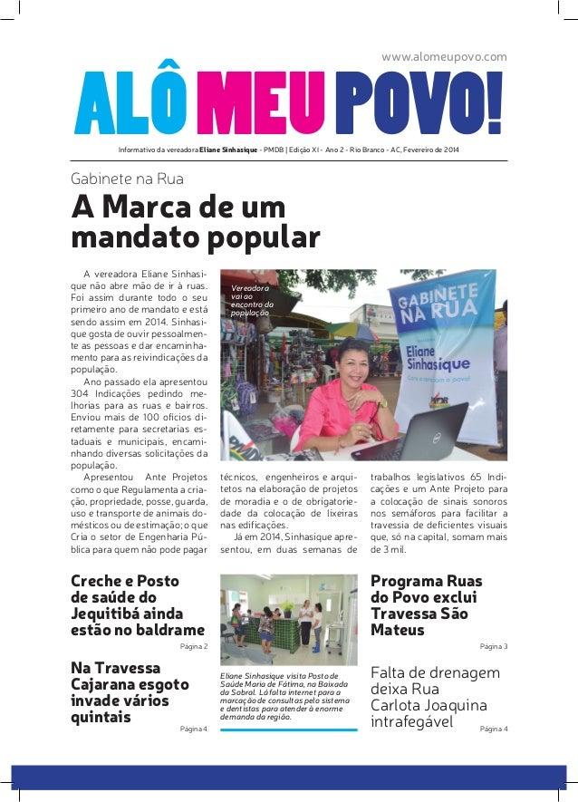 www.alomeupovo.com  ALÔ MEU POVO! Informativo da vereadora Eliane Sinhasique - PMDB | Edição XI - Ano 2 - Rio Branco - AC,...