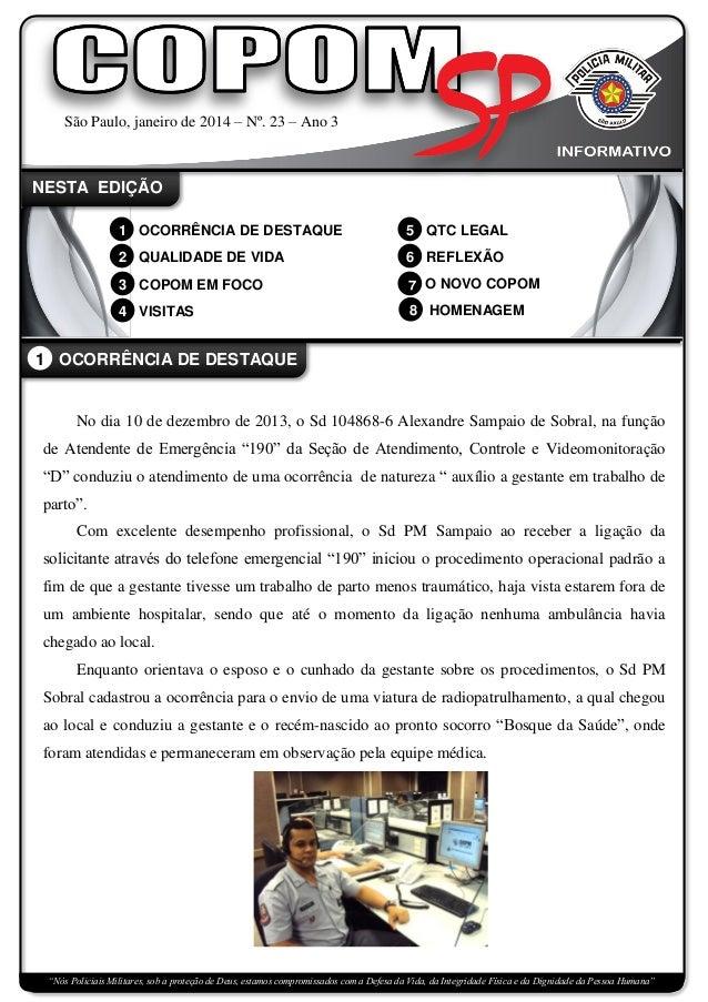 São Paulo, janeiro de 2014 – Nº. 23 – Ano 3  NESTA EDIÇÃO 1 OCORRÊNCIA DE DESTAQUE  5 QTC LEGAL  2 QUALIDADE DE VIDA  6 RE...
